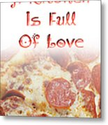 A Kitchen Is Full Of Love 10 Metal Print