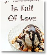 A Kitchen Is Full Of Love 13 Metal Print