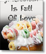 A Kitchen Is Full Of Love 14 Metal Print