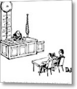 A Lawyer Says To Her Client Metal Print