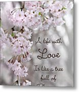 A Life With Love Metal Print