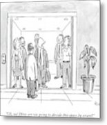 A Man Is Trying To Get In An Elevator With Six Metal Print
