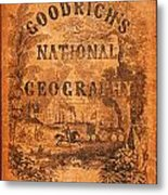 A National Geography For Schools With A Globe Map On A New Plan New York Huntington And Savage 1845 Metal Print