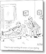 A Patient Talks To His Therapist Metal Print