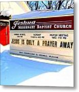 A Prayer Away Metal Print