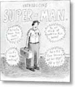 A Repair Man Is Introduced As Super-man Metal Print