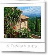 A Tuscan View Poster Metal Print