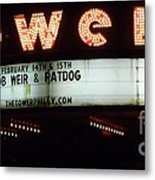 A Valentines Weekend With Ratdog  Tower Theater Marquis Metal Print
