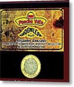 Ad  Pancho Villa Bar  Nogales Sonora Mexico 2013  Metal Print