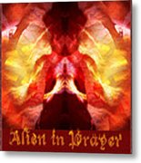 Alien In Prayer Metal Print