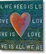 All We Need Is Love 1 Metal Print