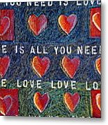 All You Need Is Love 2 Metal Print