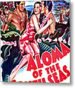 Aloma Of The South Seas, Us Poster Metal Print