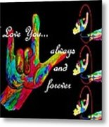 I Love You Always And Forever Metal Print
