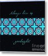 Always Kiss Me Goodnight Stars Metal Print