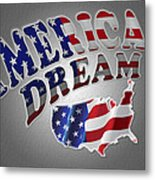 American Dream Digital Typography Artwork Metal Print