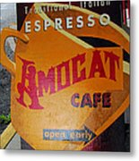 Amocat Cafe Metal Print