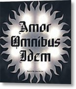 Amor Omnibus Idem Metal Print