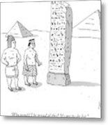 An Ancient Egyptian Mason Describes An Obelisk Metal Print