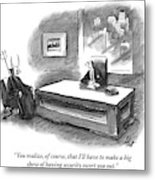 An Executive Sitting At A Desk Is Speaking Metal Print