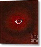 An Eye Is Upon You Metal Print