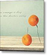 An Orange A Day Metal Print