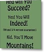 And Will You Succeed - Dr Seuss - Sage Green Metal Print