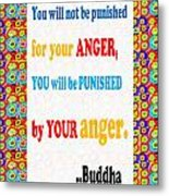 Anger Buddha Wisdom Quote Buddhism   Background Designs  And Color Tones N Color Shades Available Fo Metal Print