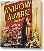 Anthony Adverse ,from Left Olivia De Metal Print