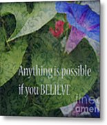 Anything Is Possible Metal Print by Eva Thomas