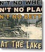 At The Lake Sign Metal Print