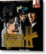 Australian Cattle Dog Art Canvas Print - Once Upon A Time In America Movie Poster Metal Print