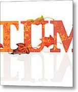 Autumn Letters With Leaves Metal Print
