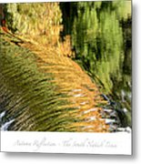 Autumn Reflections -the South Natick Dam Metal Print