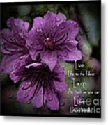 Azalea Inspirational Message Metal Print