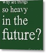 Back To The Future - Dr. Emmett Brown Quote Metal Print