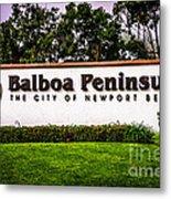 Balboa Peninsula Sign For City Of Newport Beach Picture Metal Print