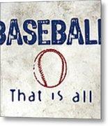 Baseball That Is All Metal Print