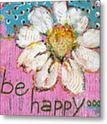 Be Happy Daisy Flower Painting Metal Print by Blenda Studio