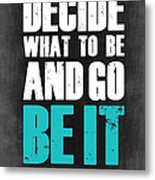 Be It Poster Grey Metal Print