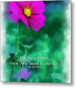 Be Like A Flower 01 Metal Print
