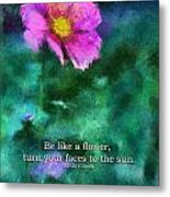 Be Like A Flower 02 Metal Print