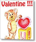 Be My Valentine Teddy Bear Metal Print