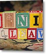 Be Nice Or Leave Metal Print