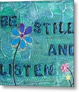 Be Still And Listen - 1 Metal Print by Gillian Pearce