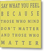 Be Who You Are - Dr Seuss Metal Print