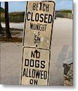 Beach Closed And No Dogs Allowed Metal Print