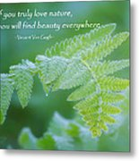 Beauty Is Everywhere Metal Print