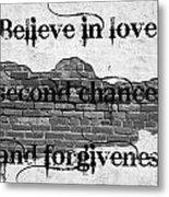 Believe Metal Print by Lorraine Heath