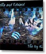 Bella And Edward - The Icy Kiss Metal Print